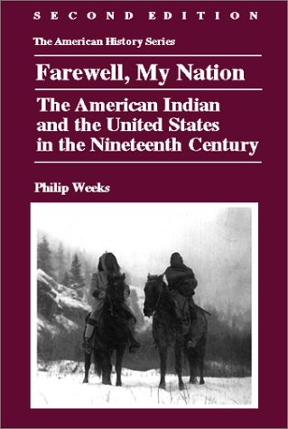 Farewell, My Nation American Indian and the United States in the Nineteenth Century 2nd 2001 9780882959566 Front Cover