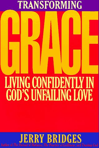Transforming Grace : Living Confidently in God's Unfailing Love N/A edition cover
