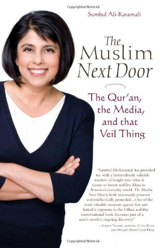 Muslim Next Door The Qur'an, the Media, and That Veil Thing  2008 9780974524566 Front Cover