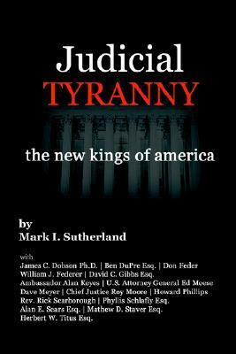 Judicial Tyranny The New Kings of America N/A edition cover
