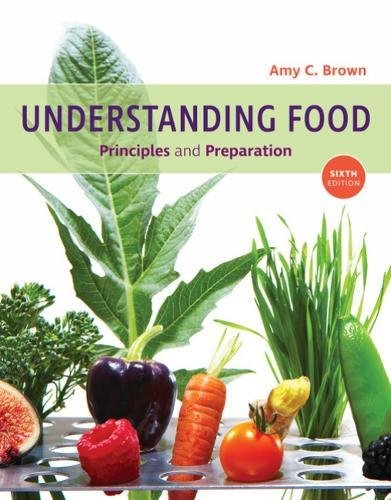Understanding Food: Principles and Preparation  2018 9781337557566 Front Cover