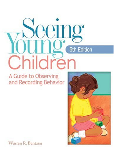 Seeing Young Children A Guide to Observing and Recording Behavior 5th 2005 (Revised) 9781401865566 Front Cover