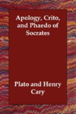 Apology Crito and Phaedo of Socrates  N/A 9781406831566 Front Cover