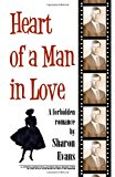Heart of a Man in Love A Forbidden Romance N/A 9781493552566 Front Cover