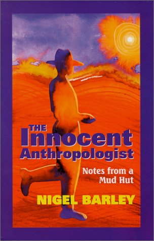 Innocent Anthropologist Notes from a Mud Hut N/A edition cover