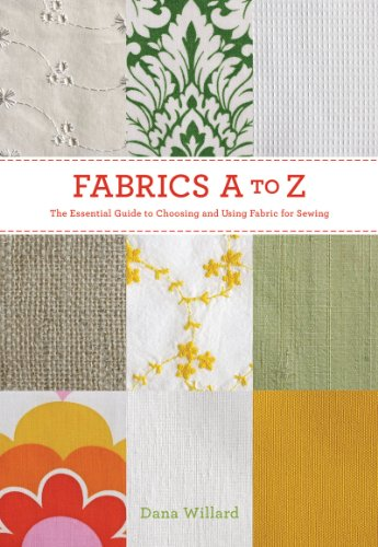 Fabrics A to Z The Essential Guide to Choosing and Using Fabric for Sewing  2012 edition cover