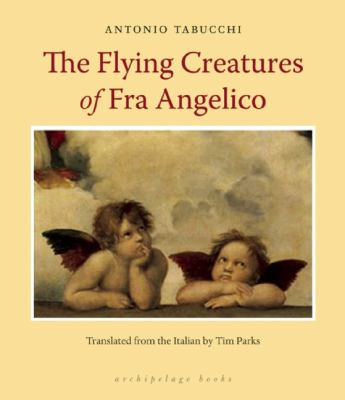 Flying Creatures of Fra Angelico   2012 9781935744566 Front Cover