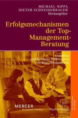 Erfolgsmechanismen der Top-Management-Beratung Einblicke und Kritische Reflexionen Von Branchenkennern  2004 9783790815566 Front Cover
