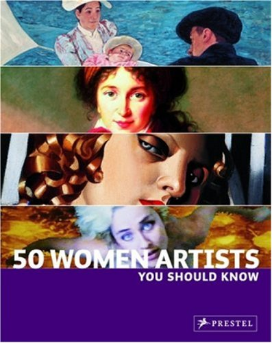 50 Women Artists You Should Know   2008 edition cover