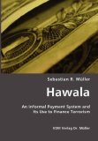 Hawala : An Informal Payment System and Its Use to Finance Terrorism N/A edition cover