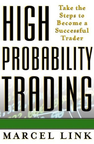 High Probability Trading Take the Steps to Become a Successful Trader  2003 edition cover