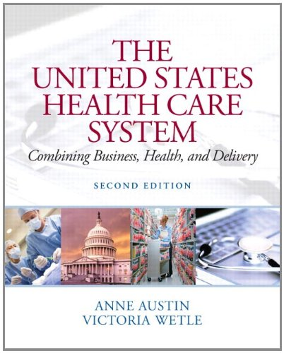 United States Health Care System Combining Business, Health, and Delivery 2nd 2012 edition cover