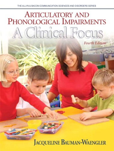 Articulatory and Phonological Impairments A Clinical Focus 4th 2012 edition cover