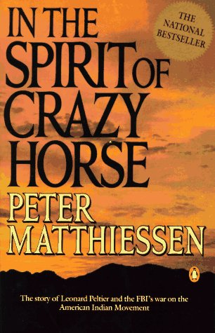In the Spirit of Crazy Horse The Story of Leonard Peltier and the FBI's War on the American Indian Movement N/A edition cover