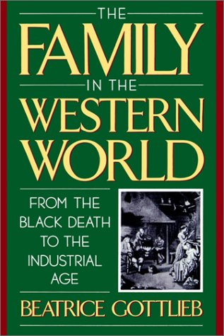 Family in the Western World from the Black Death to the Industrial Age   1993 (Reprint) 9780195090567 Front Cover