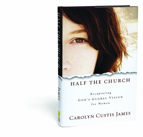 Half the Church Recapturing God's Global Vision for Women  2010 edition cover