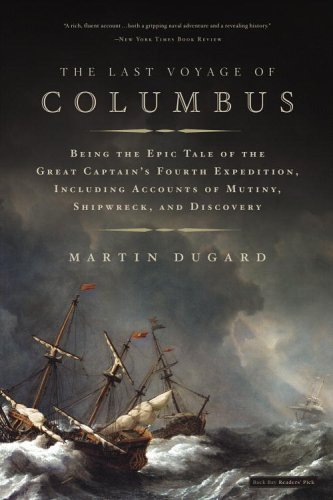 Last Voyage of Columbus Being the Epic Tale of the Great Captain's Fourth Expedition, Including Accounts of Mutiny, Shipwreck, and Discovery N/A edition cover