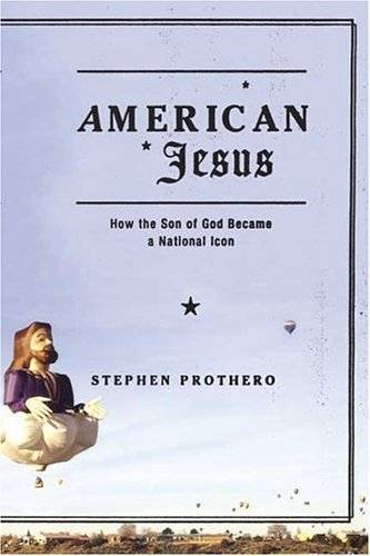 American Jesus How the Son of God Became a National Icon N/A edition cover