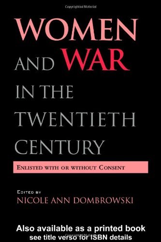 Women and War in Twentieth Century Enlisted with or Without Consent  2005 edition cover