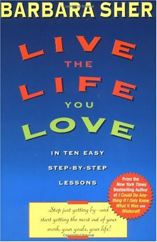 Live the Life You Love In Ten Easy Step-By Step Lessons N/A edition cover