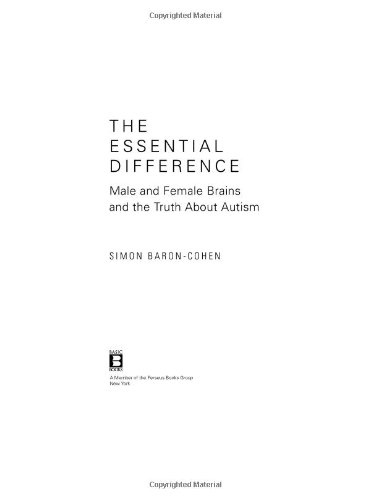 Essential Difference Male and Female Brains and the Truth about Autism  2004 9780465005567 Front Cover