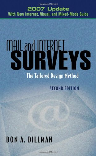 Mail and Internet Surveys The Tailored Design Method: with New Internet, Visual, and Mixed-Mode Guide 2nd 2007 (Revised) edition cover