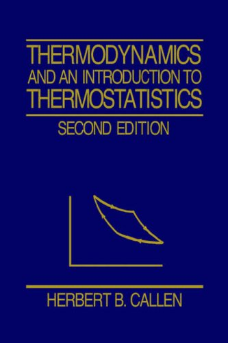 Thermodynamics and an Introduction to Thermostatistics  2nd 1985 (Revised) edition cover
