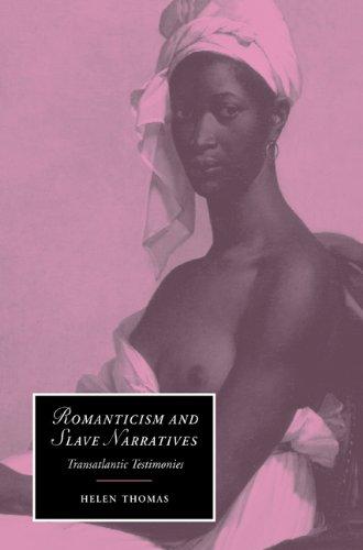 Romanticism and Slave Narratives Transatlantic Testimonies  2004 9780521604567 Front Cover