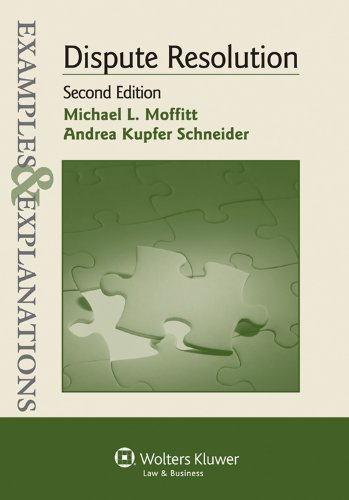 Dispute Resolution Examples and Explanations 2nd 2011 (Student Manual, Study Guide, etc.) edition cover