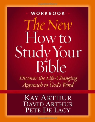 New How to Study Your Bible Workbook Discover the Life-Changing Approach to God's Word  2010 edition cover