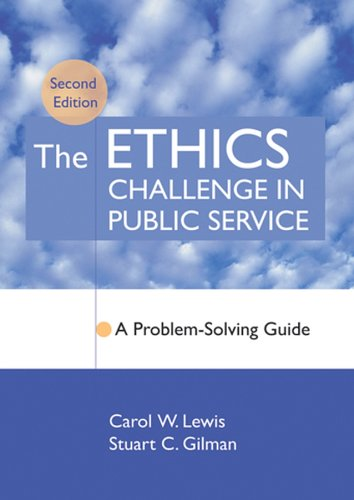 Ethics Challenge in Public Service A Problem-Solving Guide 2nd 2005 (Revised) 9780787967567 Front Cover