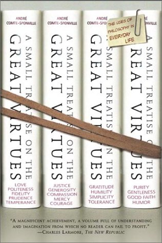 Small Treatise on the Great Virtues The Uses of Philosophy in Everyday Life Revised edition cover