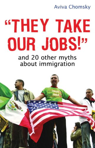 They Take Our Jobs! And 20 Other Myths about Immigration  2007 edition cover