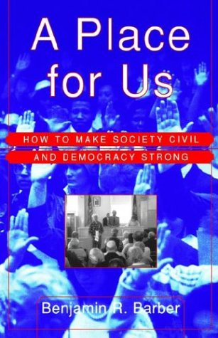 Place for Us How to Make Society Civil and Democracy Strong N/A 9780809076567 Front Cover