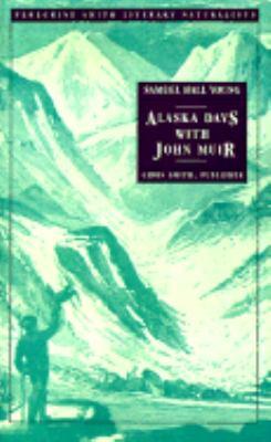 Alaska Days with John Muir   1991 (Reprint) 9780879053567 Front Cover