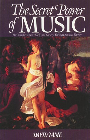 Secret Power of Music The Transformation of Self and Society Through Musical Energy N/A edition cover