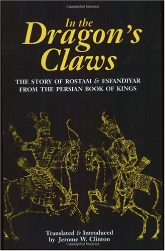 In the Dragan's Claws The Story of Rostam and Esfandiyar from the Persian Book of Kings N/A edition cover
