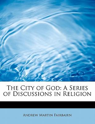 City of God A Series of Discussions in Religion N/A 9781115659567 Front Cover