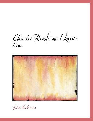 Charles Reade As I Knew Him  N/A 9781116326567 Front Cover