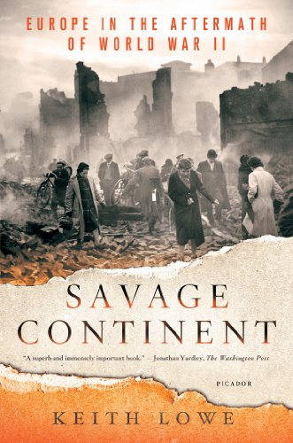 Savage Continent Europe in the Aftermath of World War II  2012 edition cover