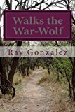 Walks the War-Wolf  N/A 9781483910567 Front Cover