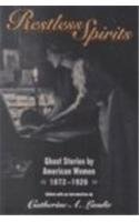 Restless Spirits Ghost Stories by American Women, 1872-1926 N/A edition cover
