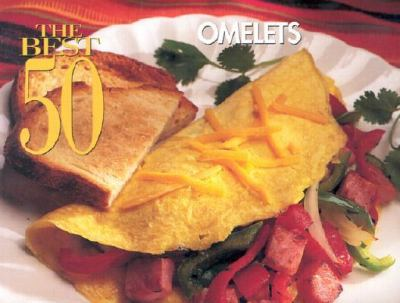 Best 50 Omelets   2001 9781558672567 Front Cover