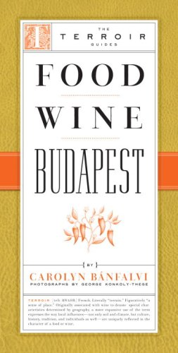 Food Wine Budapest   2007 9781892145567 Front Cover