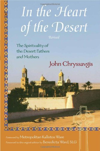In the Heart of the Desert The Spirituality of the Desert Fathers and Mothers  2008 (Revised) edition cover