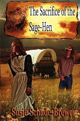 Sacrifice of the Sage Hen  2009 9781934041567 Front Cover