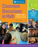 Classroom Discussions in Math A Teacher's Guide for Using Talk Moves to Support the Common Core and More, Grades K-6: a Multimedia Professional Learning Resource N/A edition cover