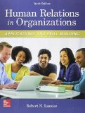 Human Relations in Organizations: Applications and Skill Building  10th 2017 9780077720568 Front Cover