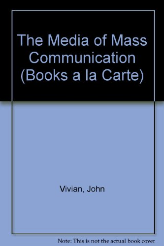The Media of Mass Communication, Books a La Carte + Mycommunicationlab:  9th 2009 9780205772568 Front Cover