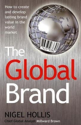 Global Brand How to Create and Develop Lasting Brand Value in the World Market  2010 edition cover